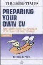 Preparing Your Own CV: How to Improve Your Chances of Getting the Job You Want