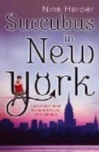 Succubus In New York: Number 2 in series (English Edition)