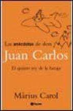 LAS ANECDOTAS DE DON JUAN CARLOS: EL QUINTO REY DE BARAJA
