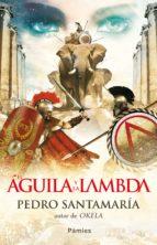 EL ÁGUILA Y LA LAMDA (EBOOK)