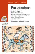 Por caminos azules... (Literatura Infantil (6-11 Años) - Sopa De Libros)