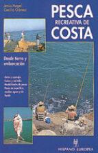 PESCA RECREATIVA DE COSTA: DESDE TIERRA Y EMBARCACION