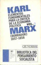 ELEMENTOS FUNDAMENTALES PARA LA CRITICA DE LA ECONOMIA POLITICA ( T.3) (7ª ED.)