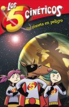 Un planeta en peligro (Los cinco cinéticos 3)