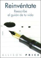 REINVENTATE: REESCRIBE EL GUION DE TU VIDA