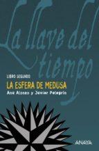 La esfera de Medusa (Literatura Juvenil (A Partir De 12 Años) - La Llave Del Tiempo)