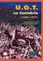 U.G.T. EN CANTABRIA 1888-1937