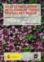 ATLAS CLASIFICATORIO DE LA FLORA DE ESPAÑA PENINSULAR Y BALEAR (V OL. I) (3ª ED)