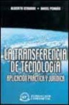 LA TRANSFERENCIA DE TECNOLOGIA: IMPLEMENTACION Y DESARROLLO DE SU CONTENIDO JURIDICO