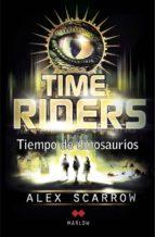 TIME RIDERS Tiempo de dinosaurios