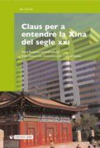 CLAUS PER A ENTENDRE LA XINA DEL SEGLE XXI (EBOOK)