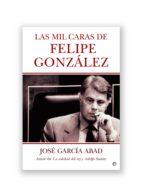 LAS MIL CARAS DE FELIPE GONZÁLEZ (EBOOK)