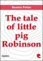 The Tale of Little Pig Robinson (Radici)