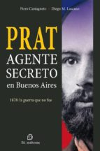 PRAT. AGENTE SECRETO EN BUENOS AIRES. 1878 (EBOOK)