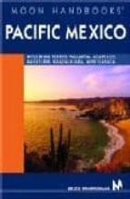 Pacific Mexico (Moon Handbooks)