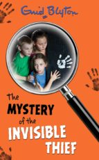 The Mystery of the Invisible Thief (The Five Find-Outers series)