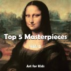 Top 5 Masterpieces vol 2 (Art for Kids)
