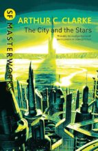 The City And The Stars (S.F. MASTERWORKS) (English Edition)