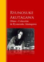 Obras ? Colección  de Ryunosuke Akutagawa: Biblioteca de Grandes Escritores