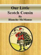 Our Little Scotch Cousin