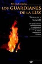 Guardianes De La Luz,Los (Novela Històrica)