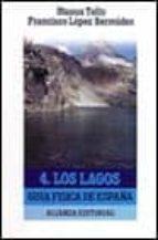 LOS LAGOS (GUIA FISICA DE ESPAÑA; T.4)