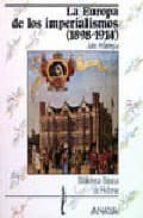 LA EUROPA DE LOS IMPERIALISMOS, 1898-1914
