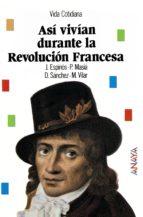 ASI VIVIAN DURANTE LA REVOLUCION FRANCESA