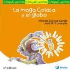 La maga Colasa y el globo (Castellano - Bruño - Chiquicuentos)