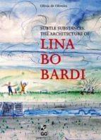 SUBTLE SUBSTANCES: THE ARQUITECTURE OF LINA BO BARDI