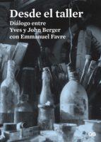 Desde el taller: Diálogo entre Yves y John Berger con Emmanuel Favre