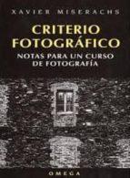 CRITERIO FOTOGRAFICO: NOTAS PARA UN CURSO DE FOTOGRAFIA