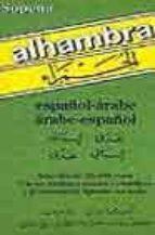 ALHAMBRA-DICCIONARIO ARABE-ESPAÑOL Y ESPAÑOL-ARABE