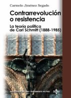 Contrarrevolución o resistencia: La teoría política de Carl Schmitt (1888-1985) (Biblioteca De Historia Y Pensamiento Político)