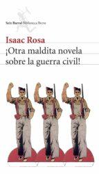 ¡Otra maldita novela sobre la guerra civil! (Biblioteca Breve)