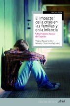 El impacto de la crisis en las familias y en la infancia: Observatorio social de España (Ariel Ciencias Sociales)