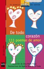 De Todo Corazón : 111 Poemas de Amor