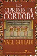 Los cipreses de Córdoba (Narrativas Históricas)