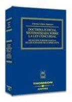 DOCTRINA JUDICIAL SISTEMATIZADA SOBRE LA LEY CONCURSAL: SELECCION JURISPRUDENCIAL DE LOS JUZGADOS DE LO MERCANTIL
