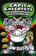 El Capità Calçotets I La Bàrbara Venjança Del Vàter Turbo 2000 (Capitán Calzoncillos)