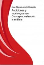 AUDICIONES Y MUSICOGRAMAS. CONCEPTO, SELECCIÓN Y ANÁLISIS (EBOOK)