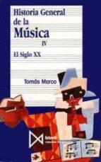 HISTORIA GENERAL DE LA MUSICA: EL SIGLO XX (T.4) (9ª ED.)
