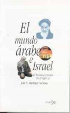 EL MUNDO ARABE E ISRAEL (2ª ED.)