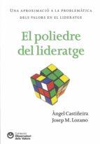 El poliedre del lideratge: Una aproximació a la problemàtica dels valors en el literatge