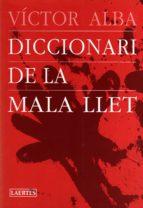 DICCIONARI DE LA MALA LLET (2ª ED)