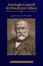 Antología general de Menéndez Pelayo. Recopilación orgánica de su doctrina: Antología general de Menéndez Pelayo, I: 1 (NORMAL)