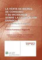 LA VENTA DE BIENES DE CONSUMO Y SU INCIDENCIA SOBRE LA LEGISLACIÓN ESPAÑOLA (EBOOK)
