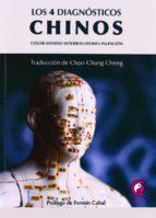 4 diagnosticos chinos, los - color-sonido-interrogatorio-palpacion