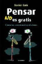 PENSAR NO ES GRATIS