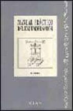 MANUAL PRACTICO DEL ENCUADERNADOR (2ª ED.)